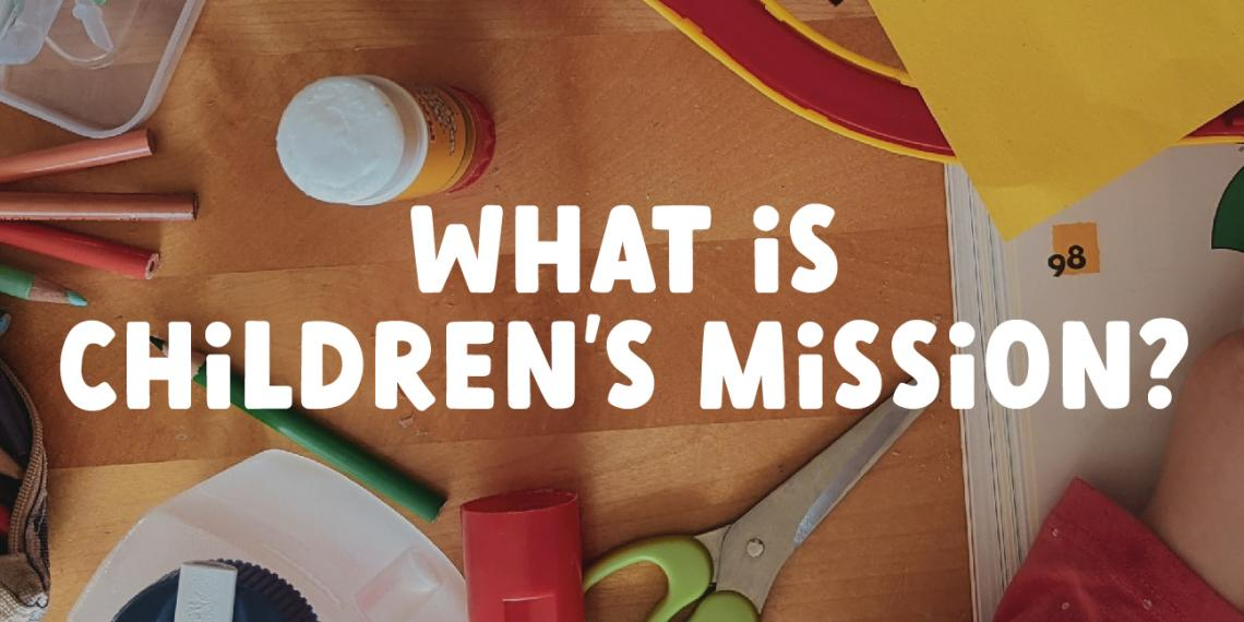 What is Children's Mission? Banner